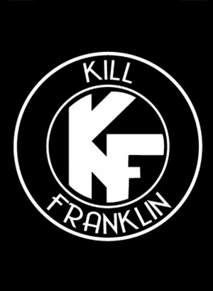 KILL FRANKLIN